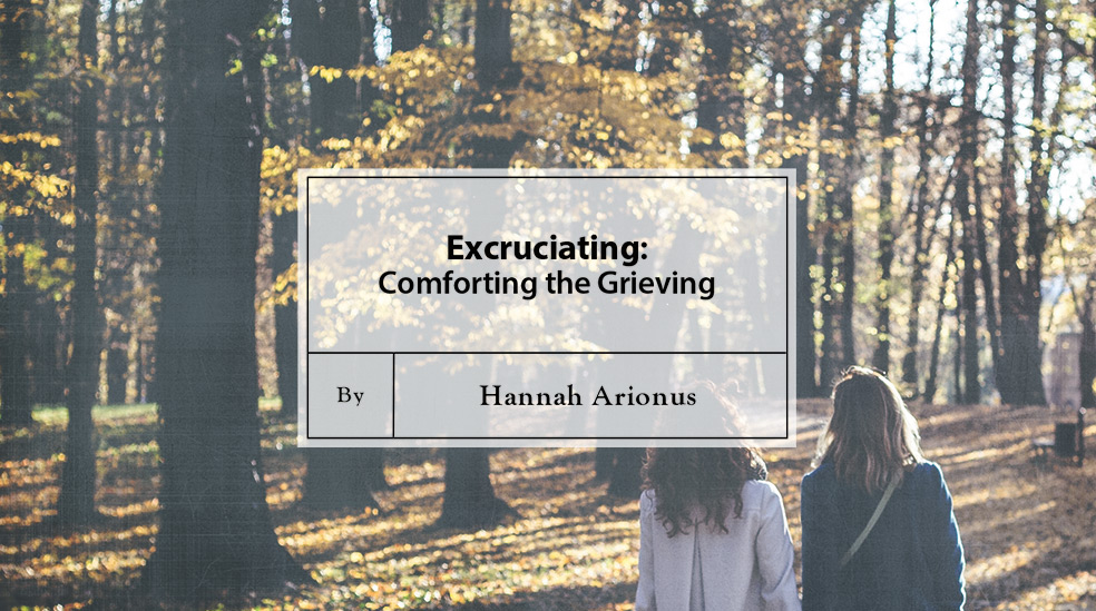 Excruciating: Comforting the Grieving